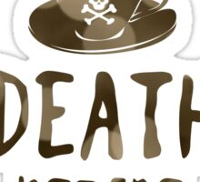 death before decaf coffee Sticker