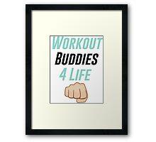 Workout Buddies 4 Life Framed Print