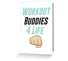 Workout Buddies 4 Life Greeting Card
