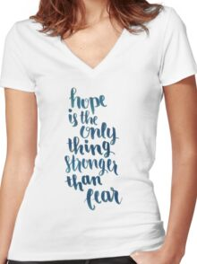 Hope Is The Only Thing Stronger Than Fear Women's Fitted V-Neck T-Shirt