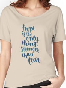 Hope Is The Only Thing Stronger Than Fear Women's Relaxed Fit T-Shirt