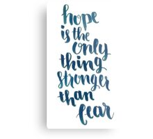 Hope Is The Only Thing Stronger Than Fear Metal Print