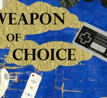 weapon of choice  Sticker