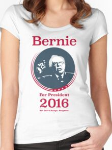 """Not Just Change, Progress."" - Bernie Sanders  Women's Fitted Scoop T-Shirt"