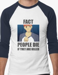 People Die if They are Killed! FACT Men's Baseball ¾ T-Shirt