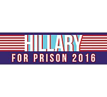 Hillary For Prison 2016 Photographic Print