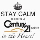 There's a C21 Agent in the house by Troy Gooch