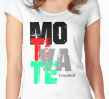 Motivate Yourself  Women's Fitted Scoop T-Shirt