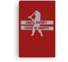 Until Every Cage Is Empty Canvas Print