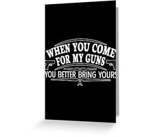 come guns Greeting Card