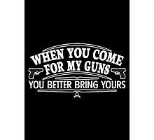 come guns Photographic Print