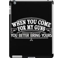 come guns iPad Case/Skin