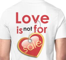 Love is not for sale Unisex T-Shirt