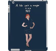 A no isn't a maybe - it is a NO (version 1) iPad Case/Skin