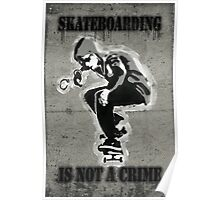 SKATEBOARDING IS NOT A CRIME-Poster Poster