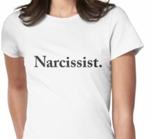 Narcissist Womens Fitted T-Shirt