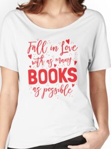 Fall in love with as many books as possible Women's Relaxed Fit T-Shirt