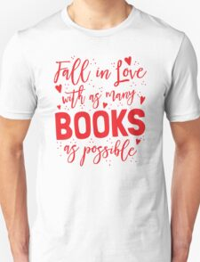 Fall in love with as many books as possible T-Shirt