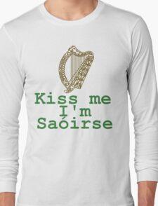 Kiss me I'm Saóirse Long Sleeve T-Shirt