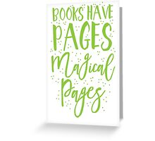 Books have pages, Magical pages Greeting Card