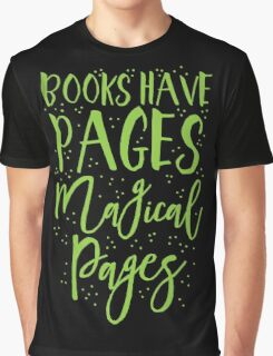Books have pages, Magical pages Graphic T-Shirt