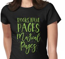 Books have pages, Magical pages Womens Fitted T-Shirt