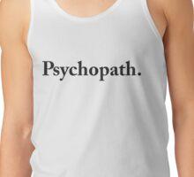 Psychopath Tank Top