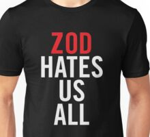Zod Hates Us All Unisex T-Shirt