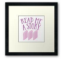 Read me a story Framed Print