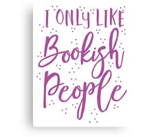 I only like Bookish people Canvas Print
