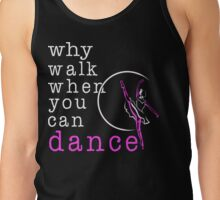 Ballerina doesn't walk Tank Top