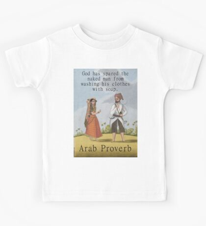 God Has Spared The Naked Man - Arab Proverb Kids Tee