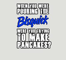 """Abraham's """"Pouring the Bisquick"""" Quote Unisex T-Shirt"""