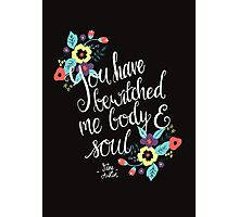 You Have Bewitched Me Body and Soul  Photographic Print