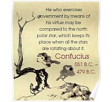 He Who Exercises Government - Confucius Poster