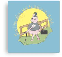 This little piggy went to sell on the markets... Canvas Print