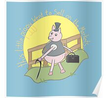 This little piggy went to sell on the markets... Poster