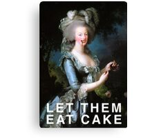 Let them eat cake! Canvas Print