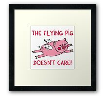 The flying pig doesn't care Framed Print