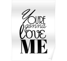 You're Gonna Love Me Poster