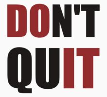 Dont Quit Do It Kids Tee