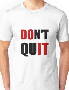 Dont Quit Do It Unisex T-Shirt