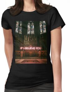 If I Believe You - The 1975 Womens Fitted T-Shirt