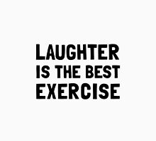 Laughter Best Exercise Unisex T-Shirt