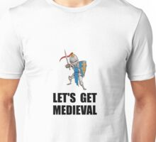 Let's Get Medieval Knight Unisex T-Shirt
