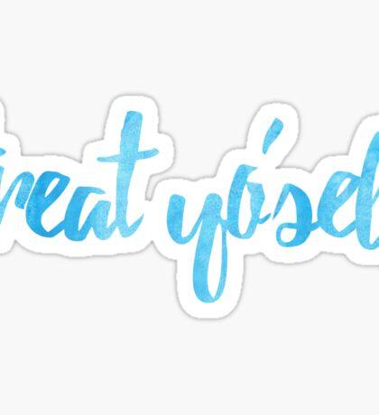 treat yo self blue Sticker