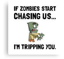 Zombies Chase Us Tripping Canvas Print