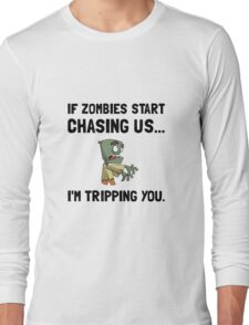 Zombies Chase Us Tripping Long Sleeve T-Shirt
