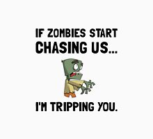 Zombies Chase Us Tripping Unisex T-Shirt