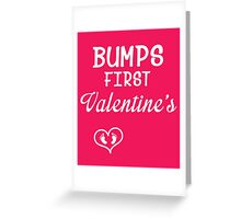 Bump's First Valentine 2 White Greeting Card